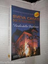 VICOLO DELLA DUCHESSA Sveva Casati Modignani Sperling Paperback 2004 romanzo di