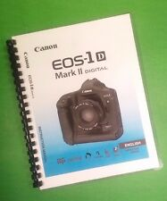 COLOR LASER PRINTED Canon Camera EOS 1Ds Mark II User Manual Guide, 180 Pages