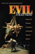 Evil Incarnate: Rumors of Demonic Conspiracy and Satanic Abuse in Hist-ExLibrary