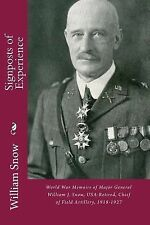 Signposts of Experience : World War Memoirs of Major General William J. Snow,...
