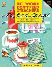 If You Don't Feed the Teachers They Eat the Students!: Guide to Success for Admi