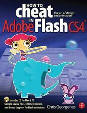 How to Cheat in Adobe Flash CS4 : The Art of Design and Animation with sealed CD
