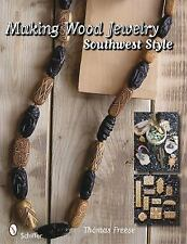 Making Wood Jewelry : Southwest Style by Thomas Freese How to Make Guide Book