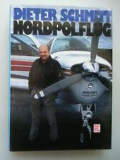 Dieter Schmitt Nordpolflug 1. Auflage 1982 Luftfahrt