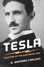 Tesla - Inventor of the Electrical Age by W. Bernard Carlson (2015, Paperback)