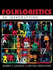 Folkloristics: An Introduction by Georges, Robert A.; Jones, Michael Owen
