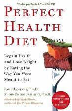 Perfect Health Diet : Regain Health and Lose Weight by Eating the Way You...