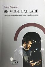 (Musica) G. Paduano - SE VUOL BALLARE - Utet 2009
