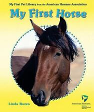 My First Horse (My First Pet Library from the American Humane Association)