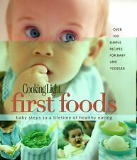 Cooking Light First Foods: Baby Steps to a Lifetime of Healthy Eating, Editors o
