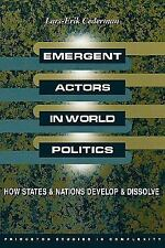 Princeton Studies in Complexity: Emergent Actors in World Politics : How...