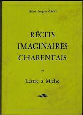 RECITS IMAGINAIRES CHARENTAIS  LETTRE A MICHE   HENRI JACQUES  GROS  1986