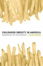 Childhood Obesity in America Biography of an Epidemic by Laura Dawes (Hardcover)