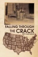 Falling through the Crack by Betty Jean Grant (2008, Paperback)