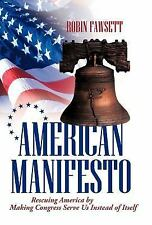 American Manifesto: Rescuing America by Making Congress Serve Us Instead of Its