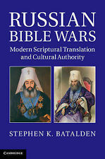 Russian Bible Wars: Modern Scriptural Translation and Cultural Authority by...