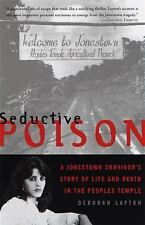 Seductive Poison: A Jonestown Survivor's Story of Life and Death in the People's