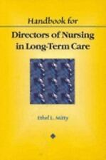 Handbook for Directors of Nursing in Long-Term Care by Ethel L. Mitty (1997,...