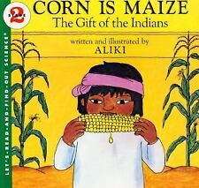 Corn Is Maize: The Gift of the Indians Let's-Read-and-Find-Out Science 2