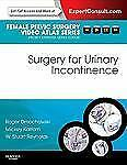 Surgery for Urinary Incontinence: Female Pelvic Surgery Video Atlas Series: Expe
