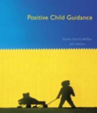 Positive Child Guidance by Darla Ferris Miller (2009, Paperback) 6th Edition