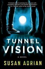 Tunnel Vision : A Novel by Susan Adrian (2015, Hardcover)