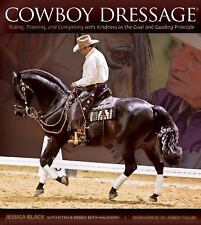 Cowboy Dressage : The Why's and How's of Riding, Training, and Competing...