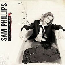 SAM PHILLIPS - Don't Do Anything, 2008 Advance Release, NEW