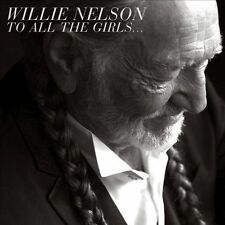 Willie Nelson - To All The Girls- [CD New] 4.99 BIN