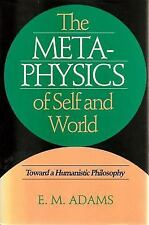 The Metaphysics of Self and World : Toward a Humanistic Philosophy by E. M....
