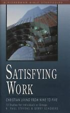 Fisherman Bible Studyguide: Satisfying Work : Christian Living from Nine to...
