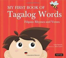My First Book of Tagalog Words: Filipino Rhymes and Verses by Romulo, Liana, La