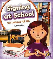 Signing at School: Sign Language for Kids (Time to Sign)-ExLibrary