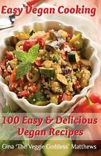 Easy Vegan Cooking: 100 Easy and Delicious Vegan Recipes : Natural Foods -...