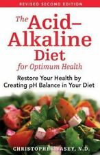 The Acid-Alkaline Diet for Optimum Health: Restore Your Health by Creating pH Ba