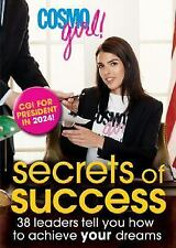 CosmoGIRL! Secrets of Success: 38 Leaders Tell You How to Achieve Your Dreams C