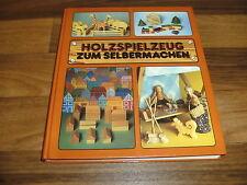 Friedrich Jantzen -- HOLZSPIELZEUG zum SELBERMACHEN // für Kinder von 1 bis 8 J.