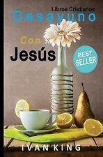 Libros Cristianos : Desayuno con Jesus [Libro Cristiano] by Ivan King (2015,...