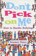 Don't Pick On Me: How to Handle Bullying - Rosemary Stones Children 's Book NEW