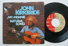 "7"" John Kirkbride - My Melanie / Natural Song - VG++ Richard Smith"