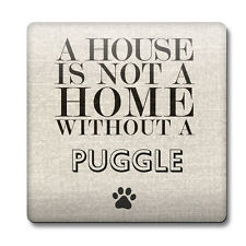 A house is not a home without a Puggle Coaster 126