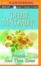 Friends-And Then Some by Debbie Macomber (2015, MP3 CD, Unabridged)