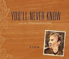 """You'll Never Know Book One """" A Good and Decent Man""""-ExLibrary"""