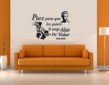 Vinyl Wall Decal. Frida Kahlo:Pies para que los quiero si tengo alas pa' volar