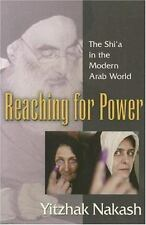 Reaching for Power: The Shi'a in the Modern Arab World-ExLibrary