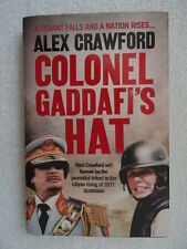 Colonel Gaddafi's Hat by Alex Crawford (Hardback, 2012)