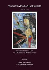 Women Moving Forward Volume Two: An Intersectional Lens for a Tapestry of