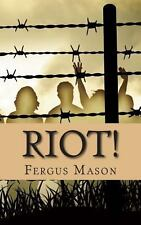 Riot! : The Incredibly True Story of How 1,000 Prisoners Took over Attica...
