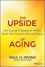 2014-04-21, The Upside of Aging: How Long Life Is Changing the World of Health,