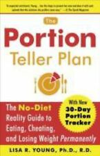 The Portion Teller Plan: The No Diet Reality Guide to Eating, Cheating, and Losi